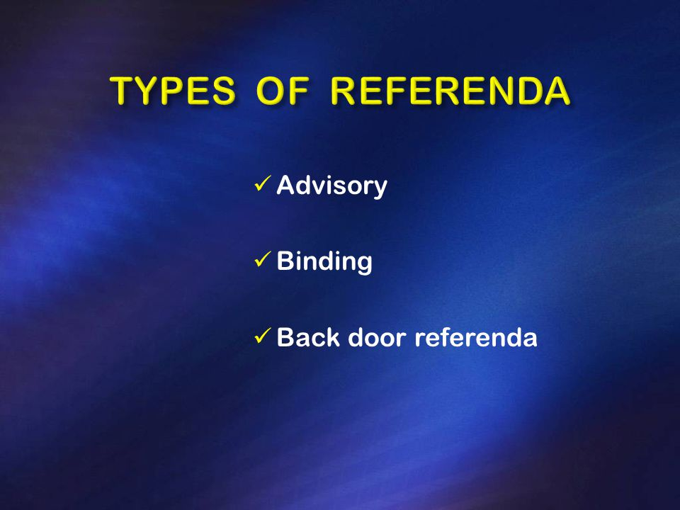 Advisory Binding Back door referenda