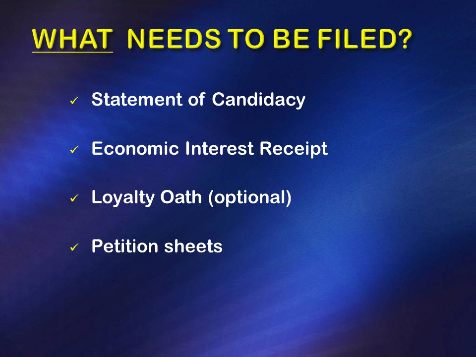 Statement of Candidacy Economic Interest Receipt Loyalty Oath (optional) Petition sheets