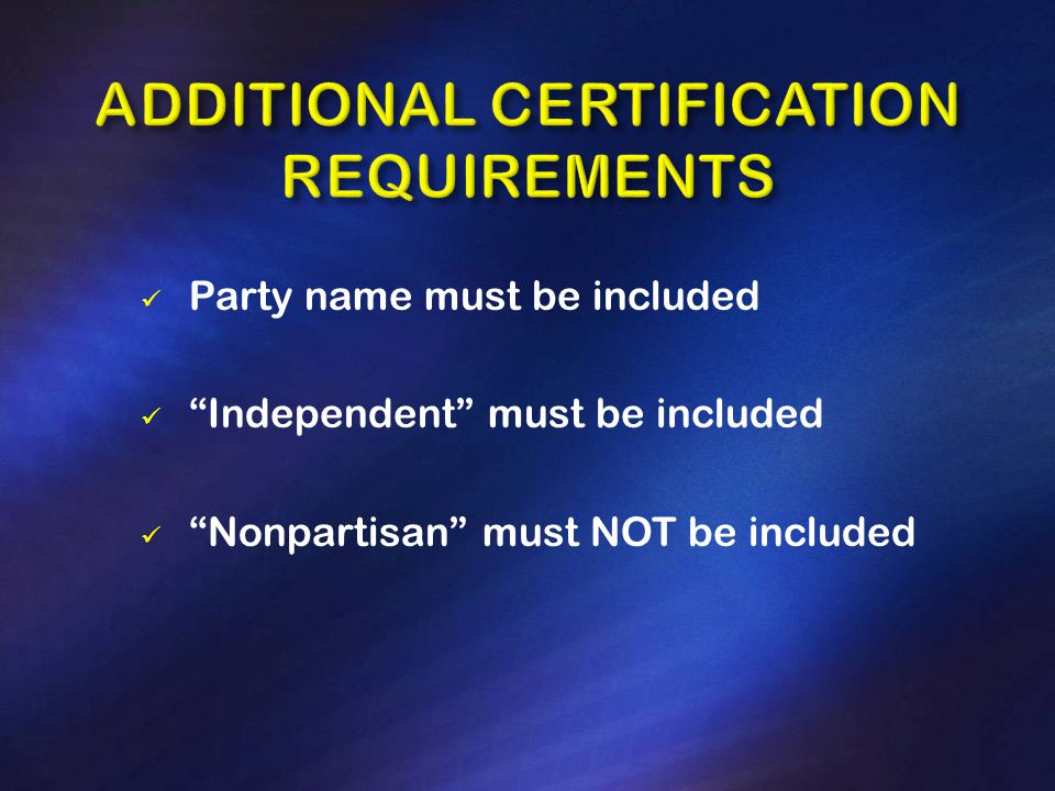 Party name must be included Independent must be included Nonpartisan must NOT be included