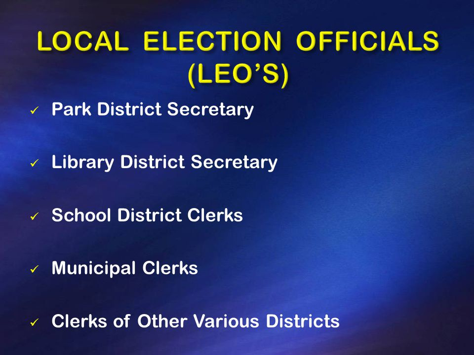 Park District Secretary Library District Secretary School District Clerks Municipal Clerks Clerks of Other Various Districts