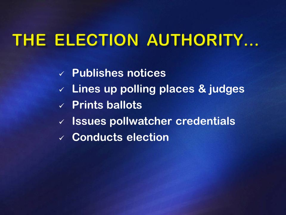 Publishes notices Lines up polling places & judges Prints ballots Issues pollwatcher credentials Conducts election