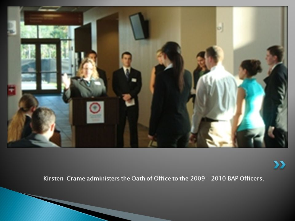 Kirsten Crame administers the Oath of Office to the 2009 – 2010 BAP Officers.