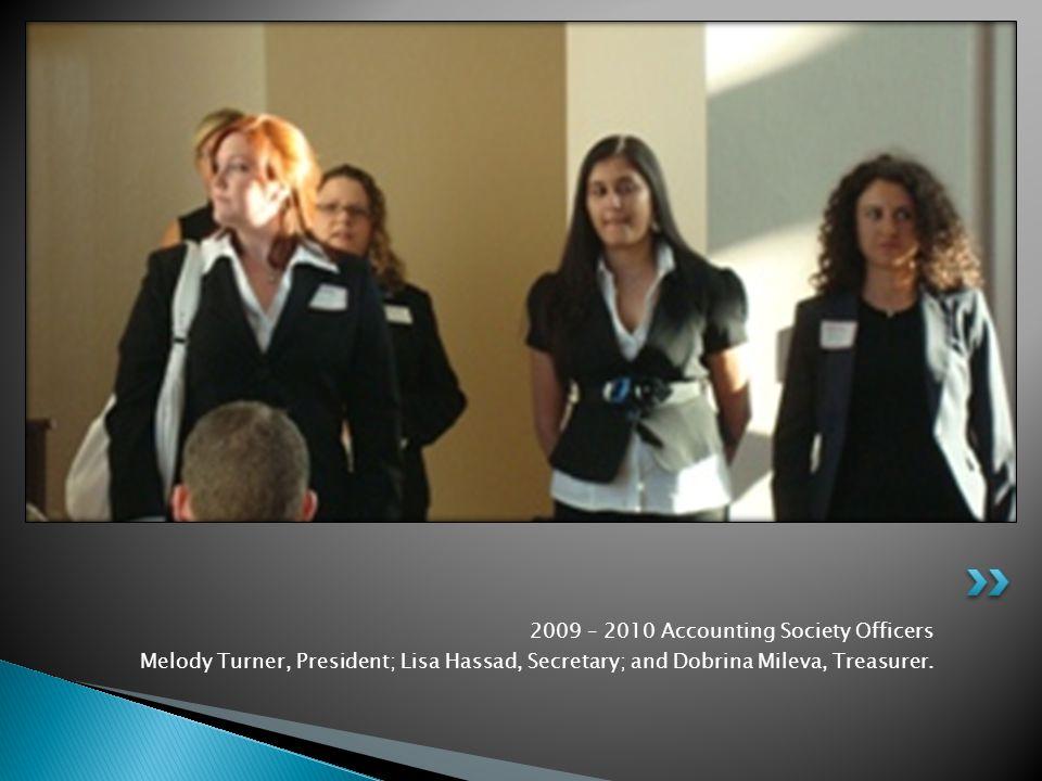 2009 – 2010 Accounting Society Officers Melody Turner, President; Lisa Hassad, Secretary; and Dobrina Mileva, Treasurer.
