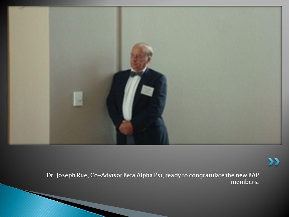 Dr. Joseph Rue, Co-Advisor Beta Alpha Psi, ready to congratulate the new BAP members.