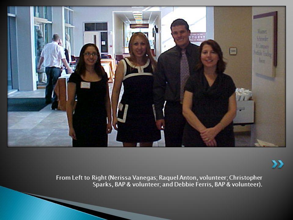 From Left to Right (Nerissa Vanegas; Raquel Anton, volunteer; Christopher Sparks, BAP & volunteer; and Debbie Ferris, BAP & volunteer).