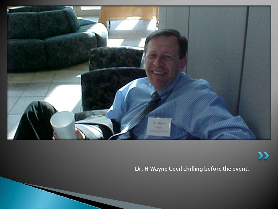 Dr. H Wayne Cecil chilling before the event.