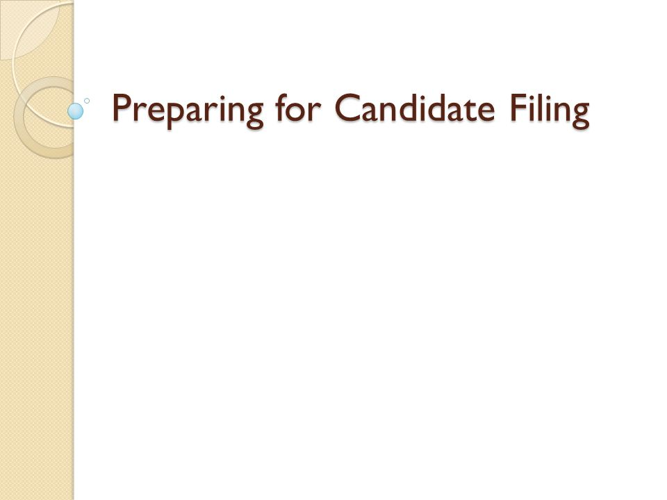 Preparing for Candidate Filing