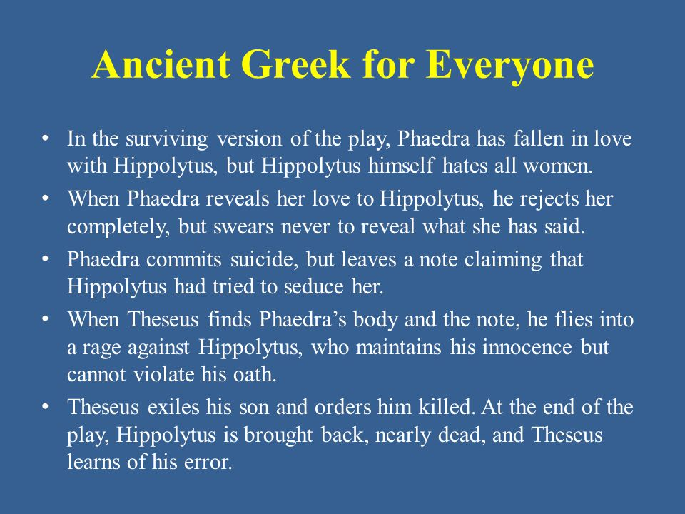 Ancient Greek for Everyone In Aristophanes' last surviving comedy, an honest poor Athenian meets the god of Big Money ( Πλοῦτος, usually translated Wealth ).