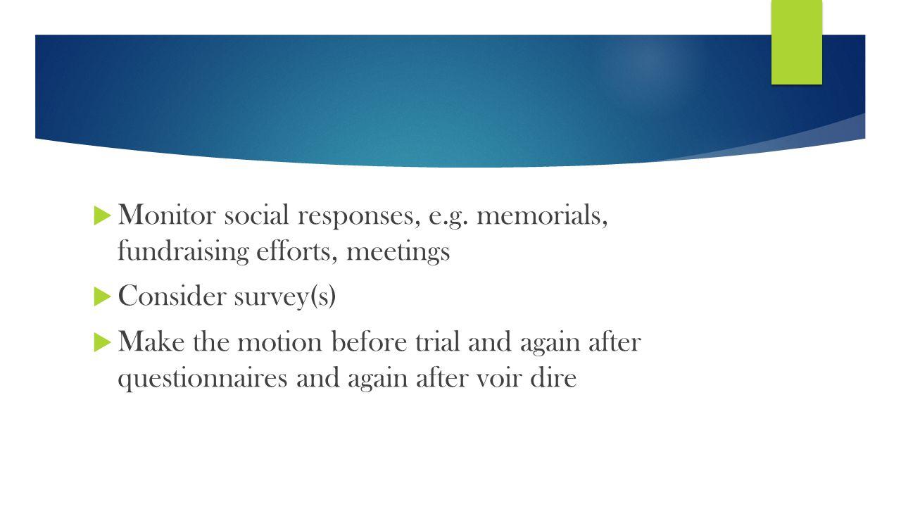  Monitor social responses, e.g.