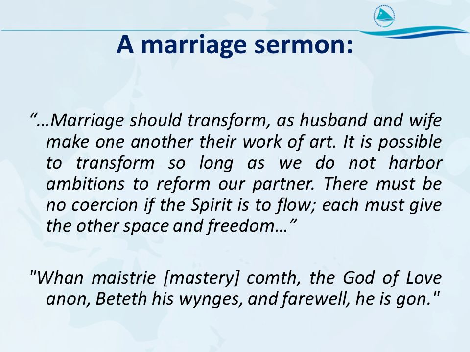 "A marriage sermon: ""…Marriage should transform, as husband and wife make one another their work of art. It is possible to transform so long as we do n"