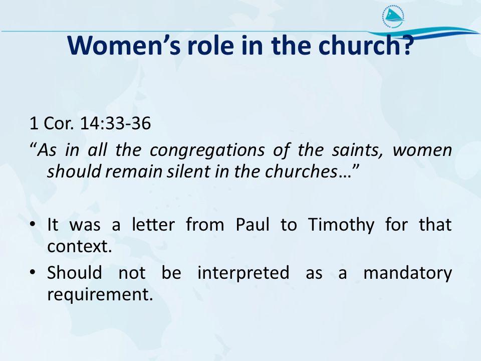 Women's role in the church.1 Cor.