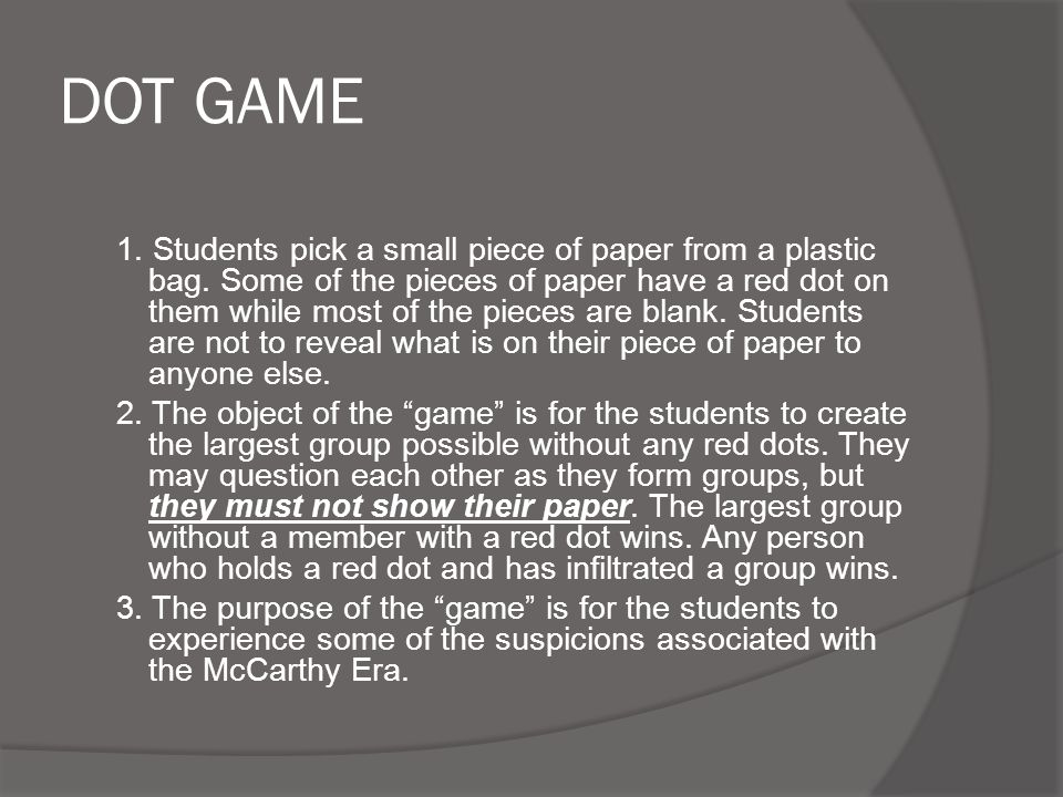 DOT GAME 1. Students pick a small piece of paper from a plastic bag.
