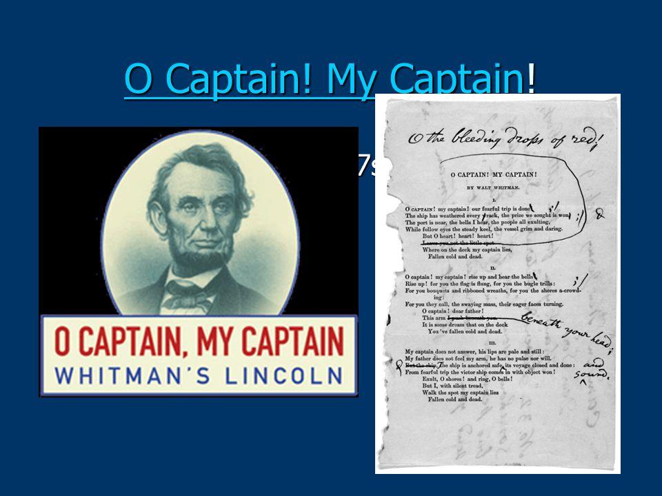 O Captain! My CaptainO Captain! My Captain! O Captain! My Captain om/watch?v=h9QL2o6O7s8