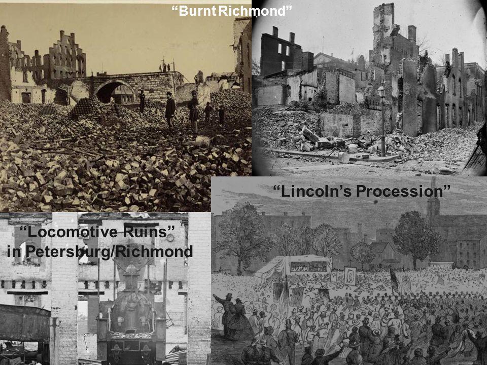 """Burnt Richmond"" ""Locomotive Ruins"" in Petersburg/Richmond ""Lincoln's Procession"""