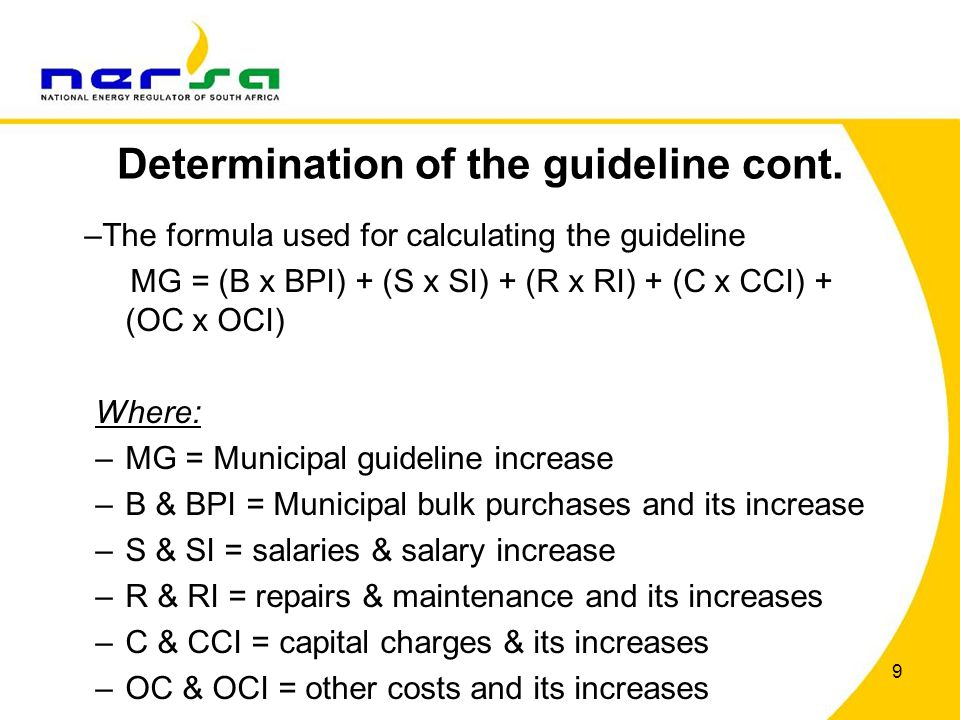 9 Determination of the guideline cont. –The formula used for calculating the guideline MG = (B x BPI) + (S x SI) + (R x RI) + (C x CCI) + (OC x OCI) W