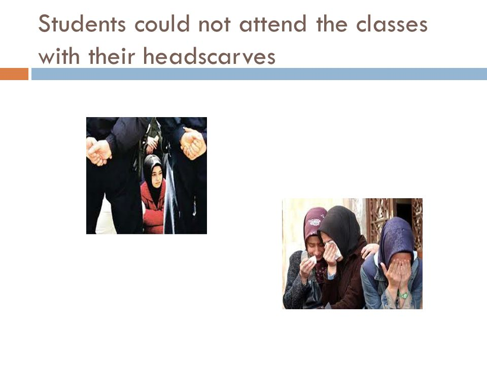 Students could not attend the classes with their headscarves