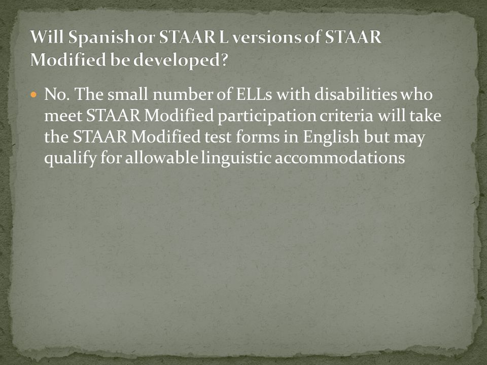L versions of the STAAR grades 3–8 and EOC assessments in mathematics, science, and social studies will be developed. STAAR L reading, writing, and En