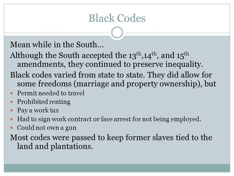 Black Codes Mean while in the South...