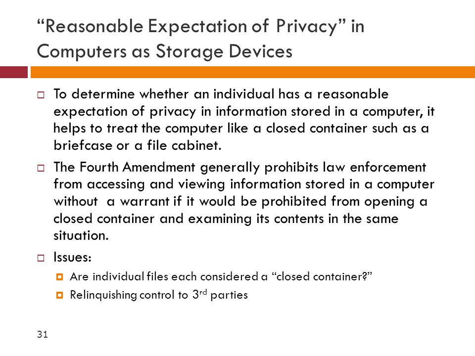 """""""Reasonable Expectation of Privacy"""" in Computers as Storage Devices  To determine whether an individual has a reasonable expectation of privacy in in"""