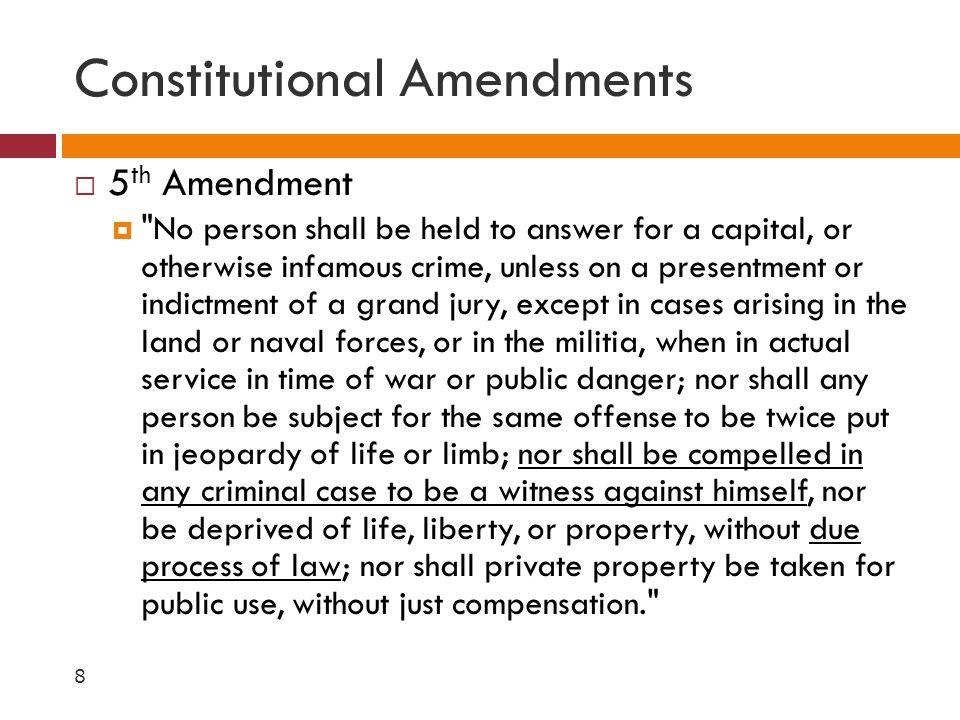 Constitutional Amendments  5 th Amendment 