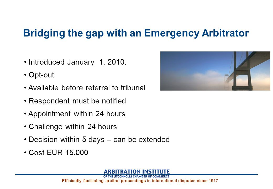 Bridging the gap with an Emergency Arbitrator Introduced January 1, 2010.