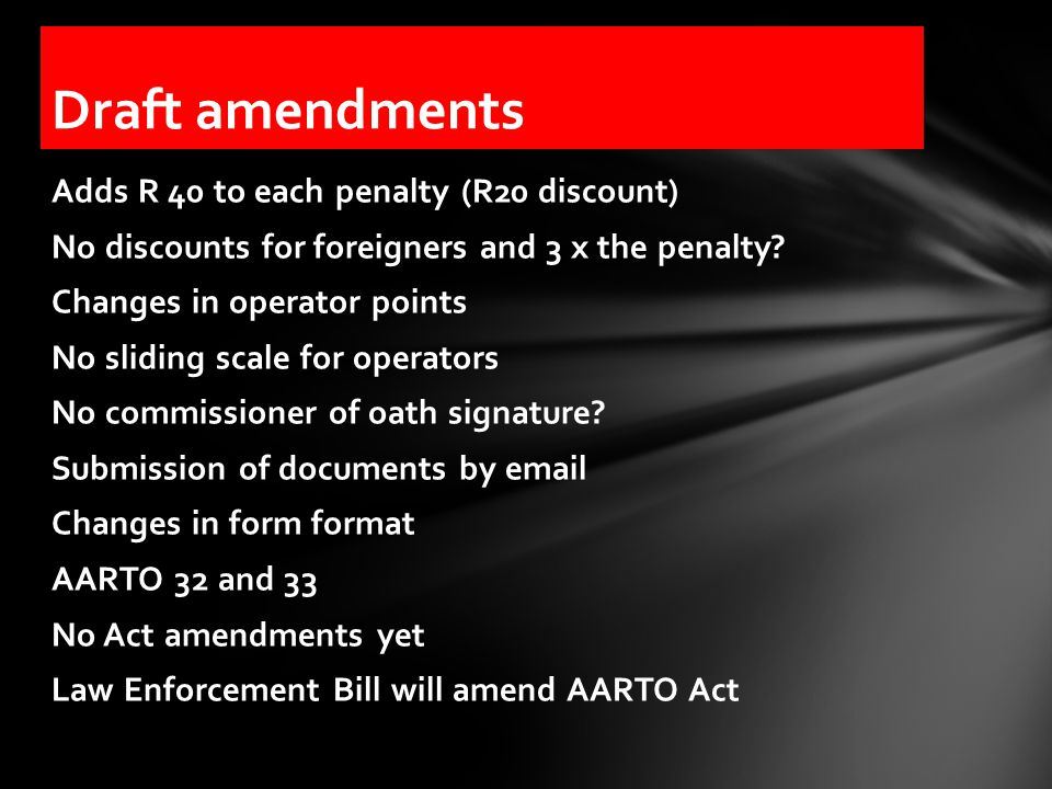 Adds R 40 to each penalty (R20 discount) No discounts for foreigners and 3 x the penalty.