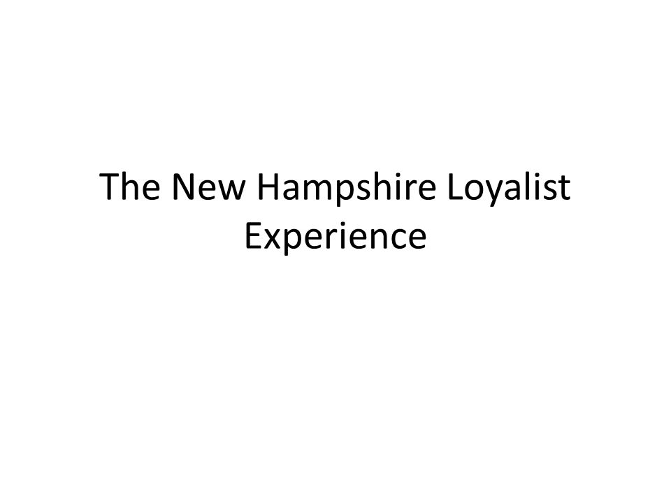 The New Hampshire Loyalist Experience