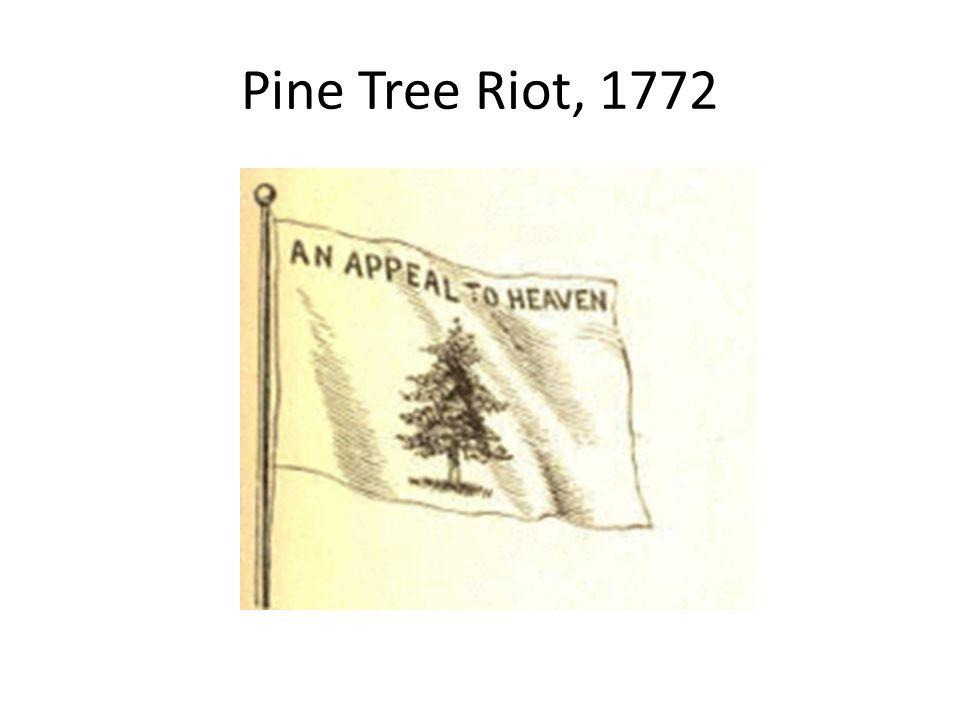 Pine Tree Riot, 1772