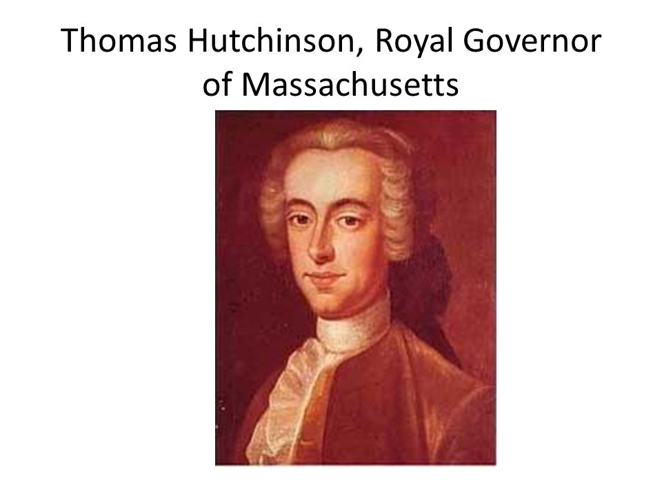 Thomas Hutchinson, Royal Governor of Massachusetts