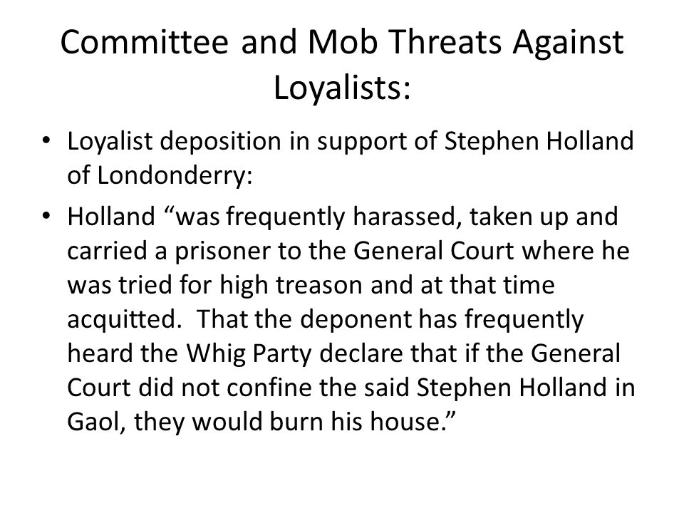 "Committee and Mob Threats Against Loyalists: Loyalist deposition in support of Stephen Holland of Londonderry: Holland ""was frequently harassed, taken"