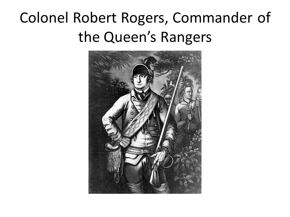 Colonel Robert Rogers, Commander of the Queen's Rangers