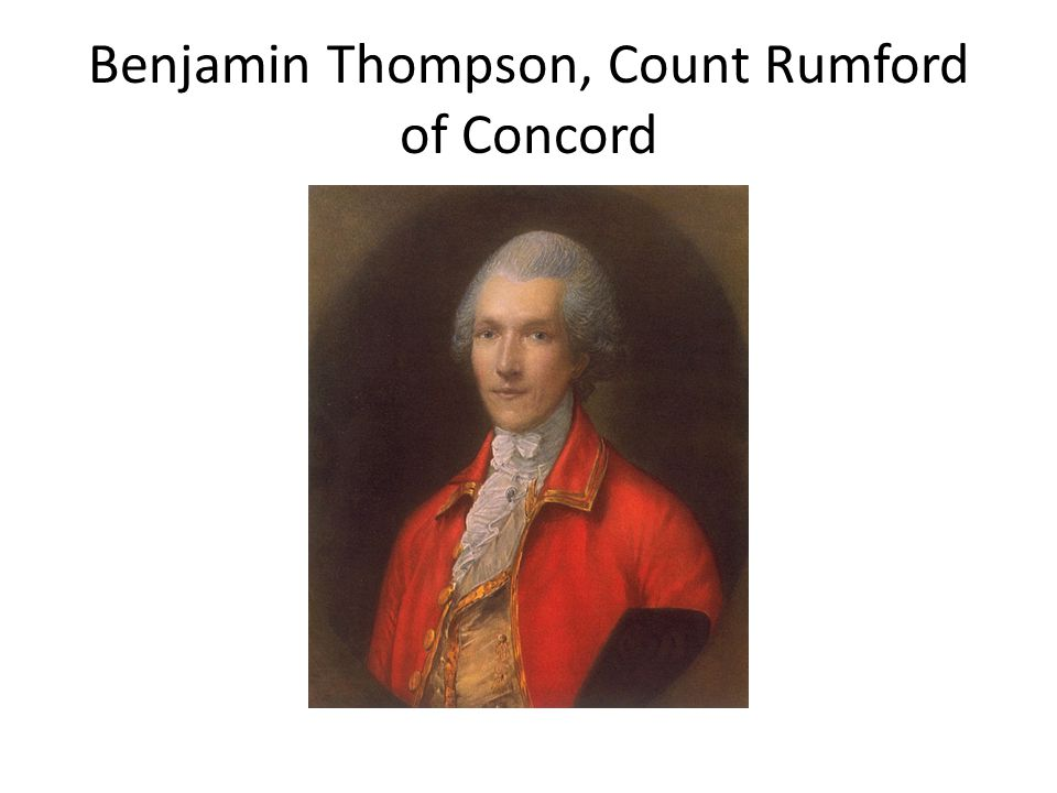 Benjamin Thompson, Count Rumford of Concord
