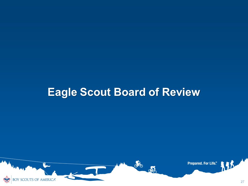 27 Eagle Scout Board of Review