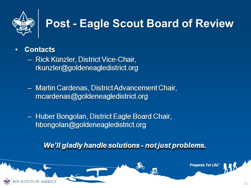 Post - Eagle Scout Board of Review ContactsContacts –Rick Künzler, District Vice-Chair, rkunzler@goldeneagledistrict.org –Martin Cardenas, District Ad