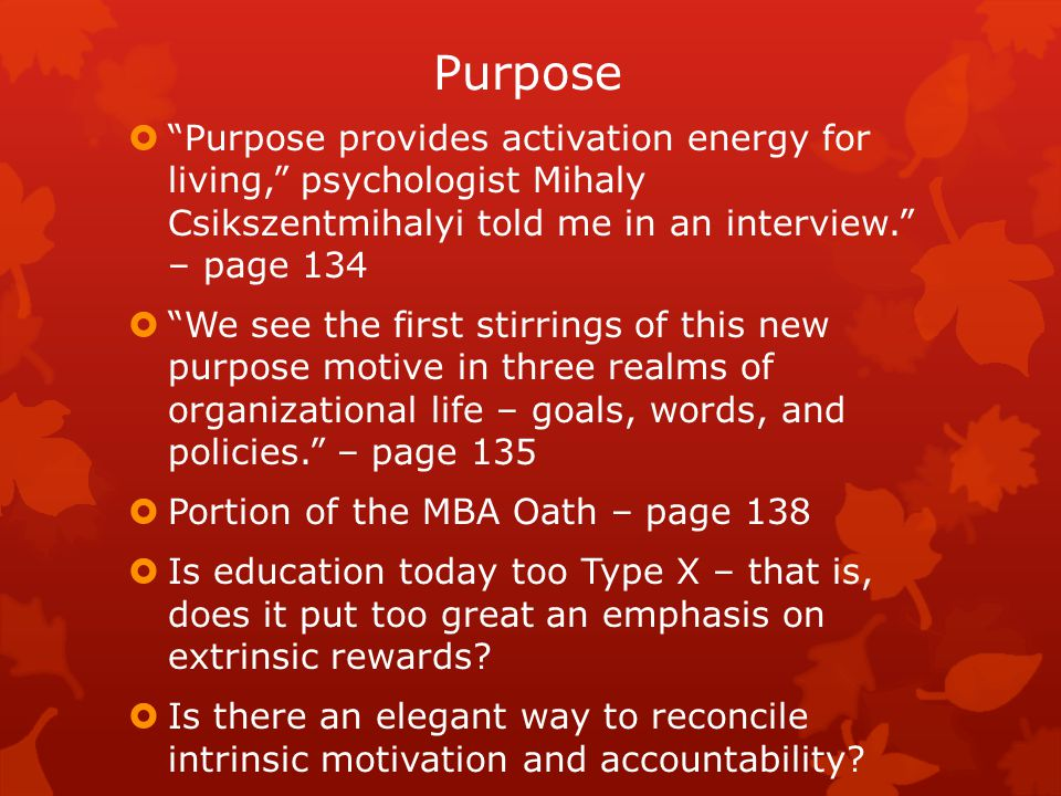 Type I for Individuals: Nine Strategies for Awakening Your Motivation – pages 153 - 161  Give yourself a Flow Test.