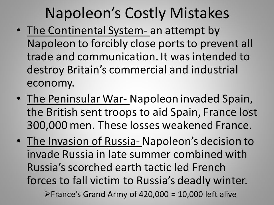 Napoleon's Costly Mistakes The Continental System- an attempt by Napoleon to forcibly close ports to prevent all trade and communication. It was inten