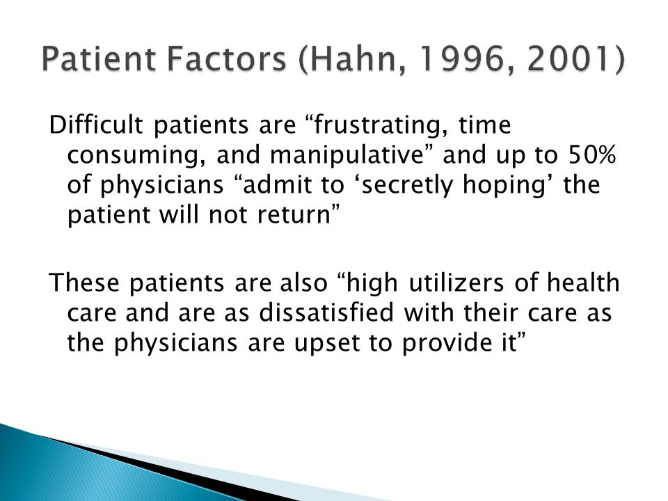 Compared to non-difficult patients, three characteristics have been associated: 1.