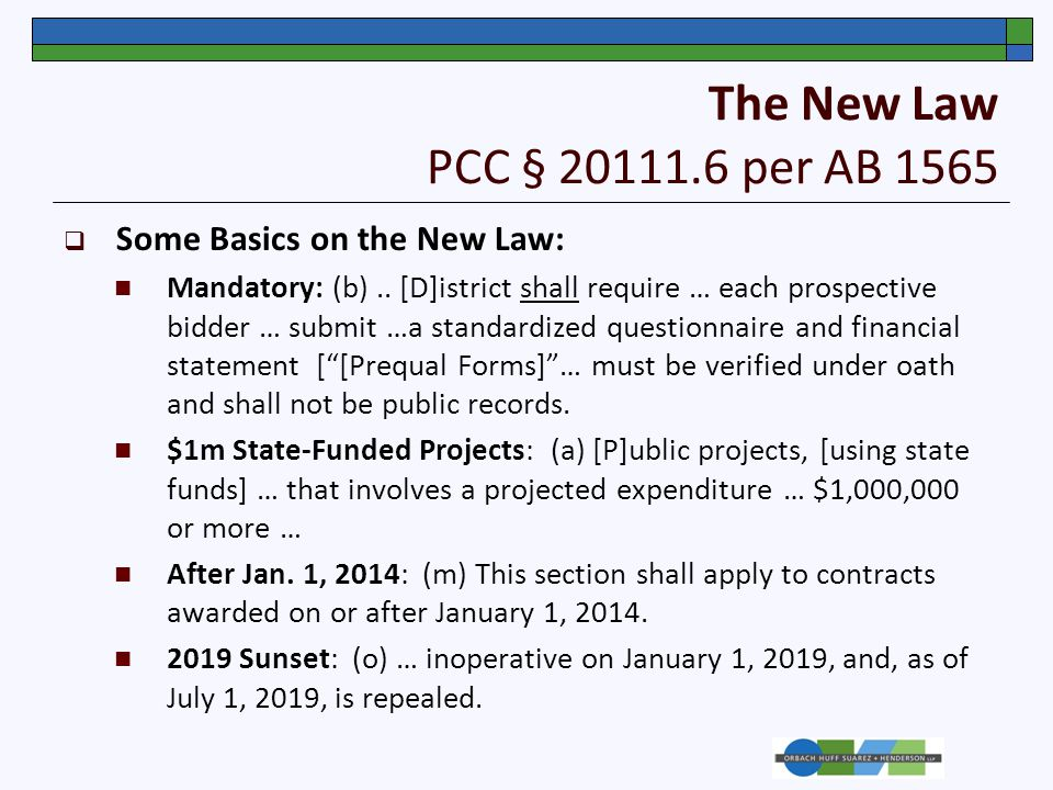 The New Law PCC § 20111.6 per AB 1565  Some Basics on the New Law: Mandatory: (b)..