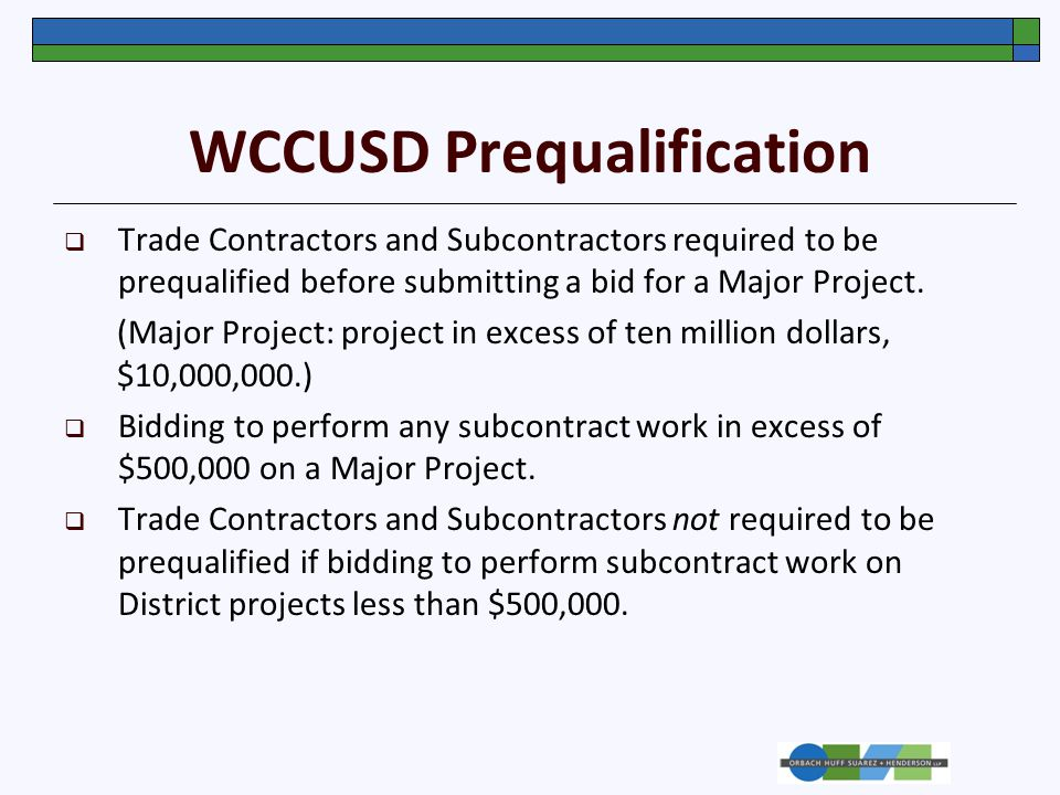 WCCUSD Prequalification  Trade Contractors and Subcontractors required to be prequalified before submitting a bid for a Major Project.
