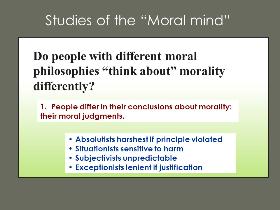 """Do people with different moral philosophies """"think about"""" morality differently? Studies of the """"Moral mind"""" 1. People differ in their conclusions abou"""