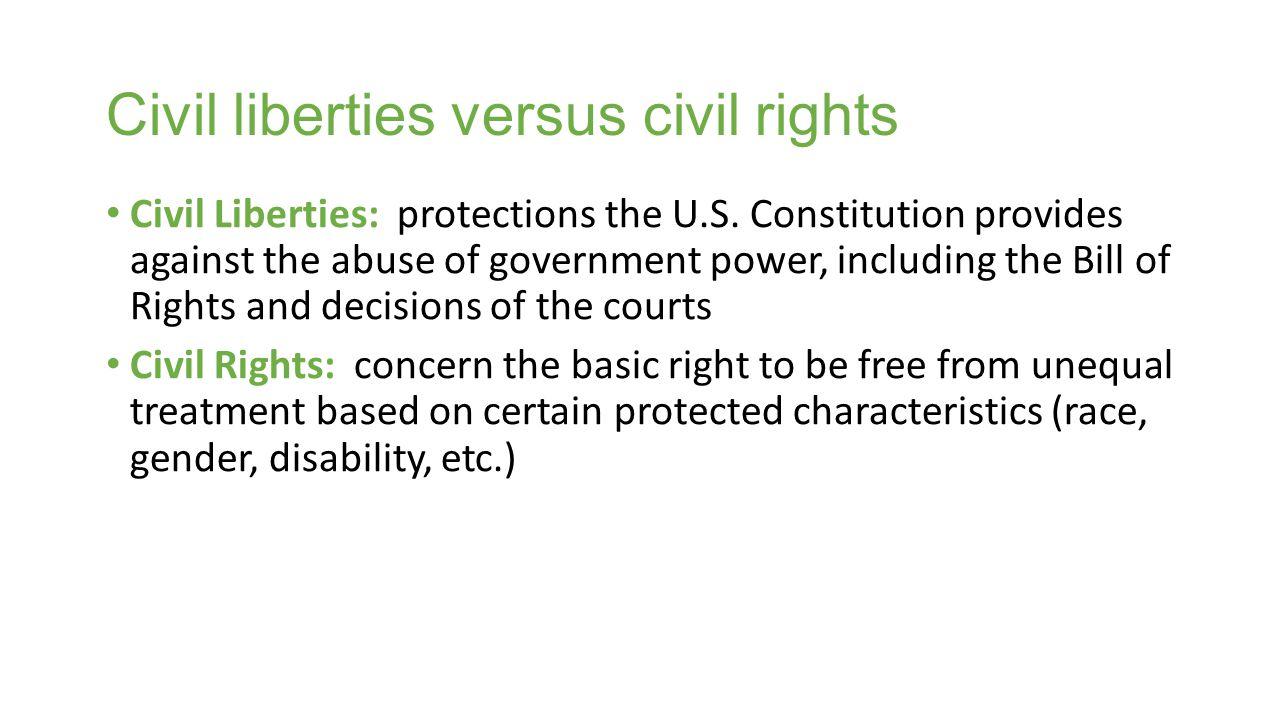 Civil liberties versus civil rights Civil Liberties: protections the U.S.