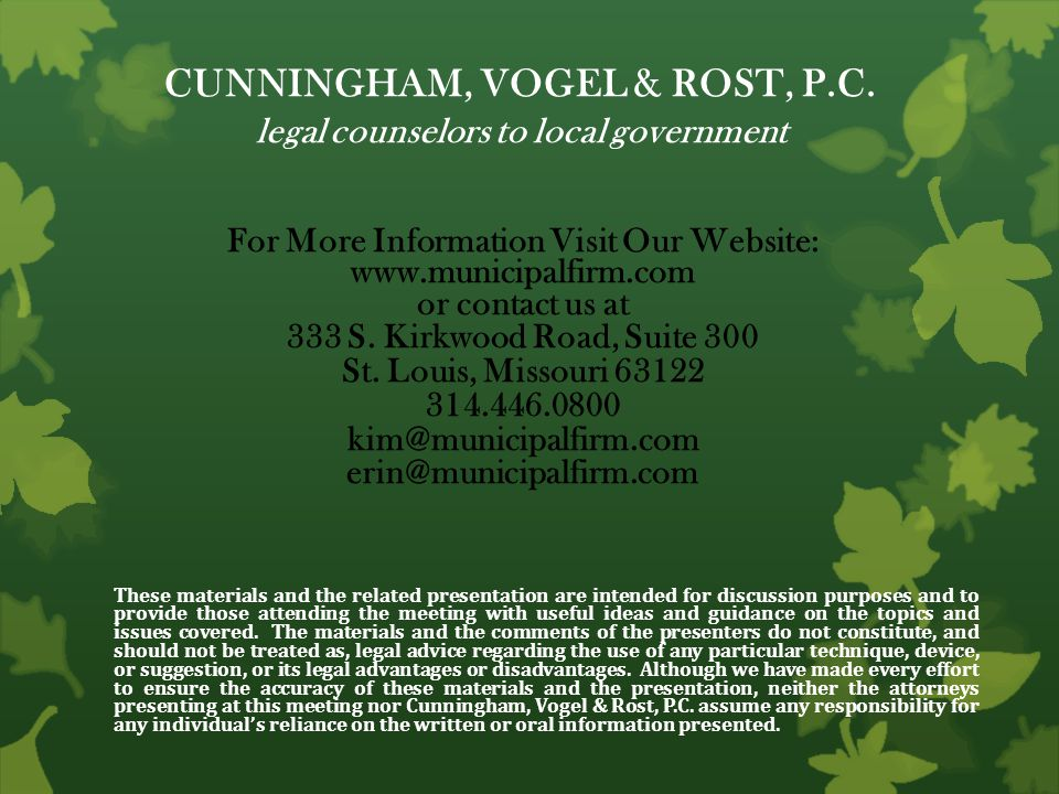 CUNNINGHAM, VOGEL & ROST, P.C. legal counselors to local government For More Information Visit Our Website: www.municipalfirm.com or contact us at 333