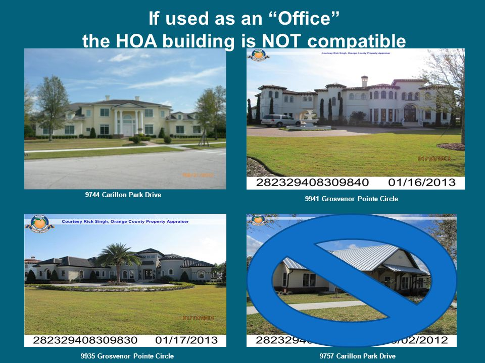 9744 Carillon Park Drive 9941 Grosvenor Pointe Circle 9935 Grosvenor Pointe Circle9757 Carillon Park Drive If used as an Office the HOA building is NOT compatible