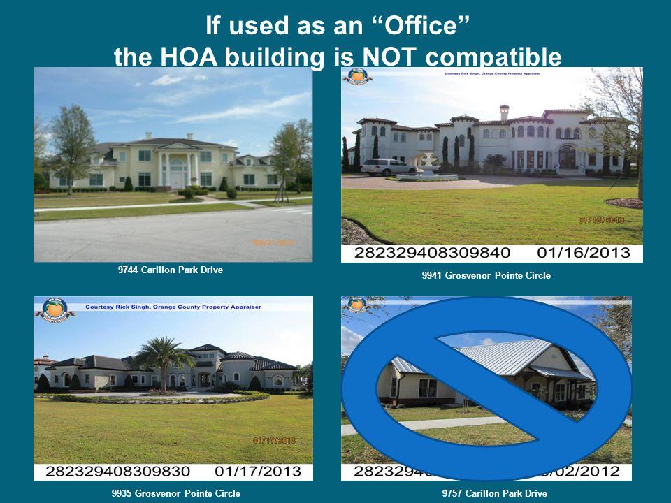"9744 Carillon Park Drive 9941 Grosvenor Pointe Circle 9935 Grosvenor Pointe Circle9757 Carillon Park Drive If used as an ""Office"" the HOA building is"