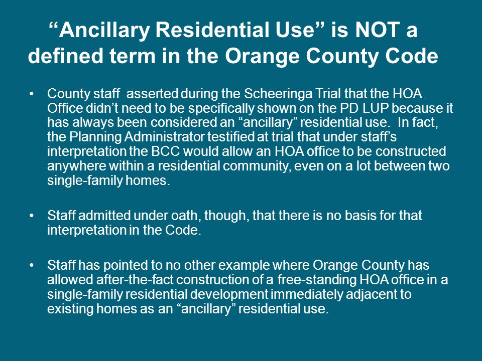 County staff asserted during the Scheeringa Trial that the HOA Office didn't need to be specifically shown on the PD LUP because it has always been considered an ancillary residential use.