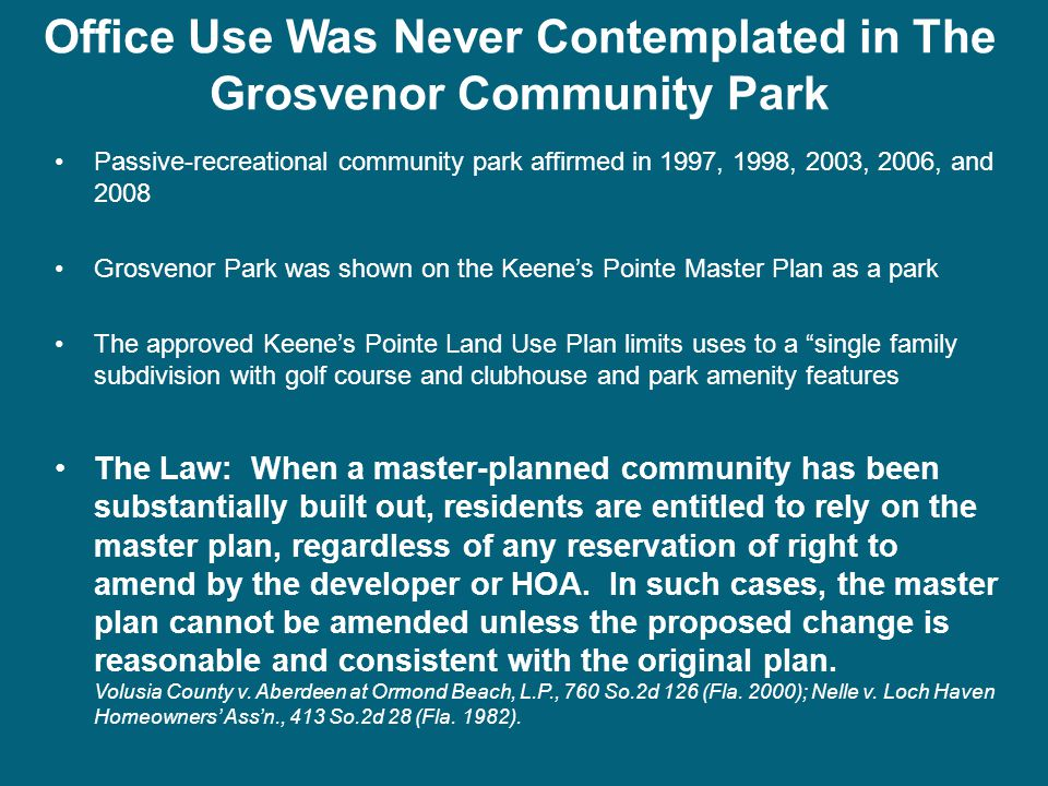 Office Use Was Never Contemplated in The Grosvenor Community Park Passive-recreational community park affirmed in 1997, 1998, 2003, 2006, and 2008 Gro