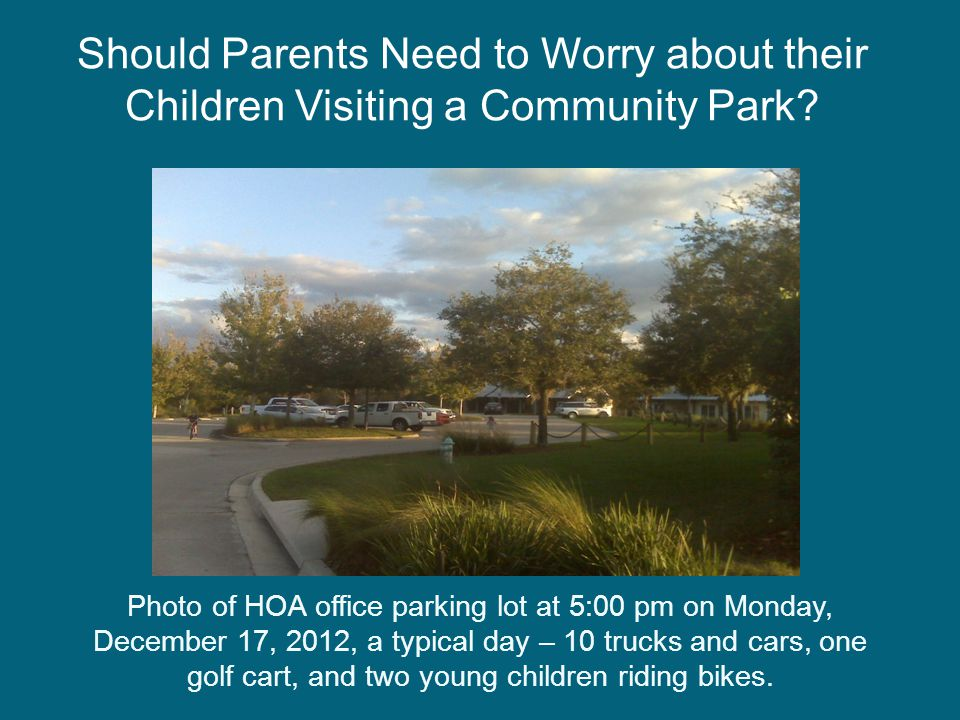 Photo of HOA office parking lot at 5:00 pm on Monday, December 17, 2012, a typical day – 10 trucks and cars, one golf cart, and two young children rid