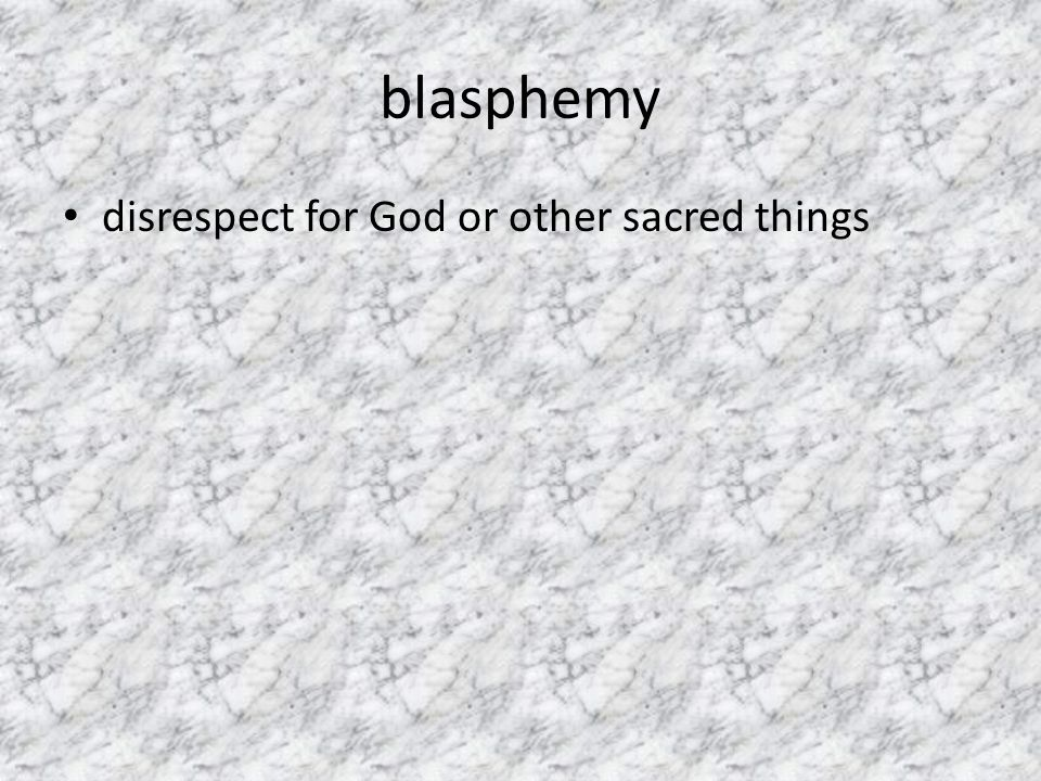 blasphemy disrespect for God or other sacred things