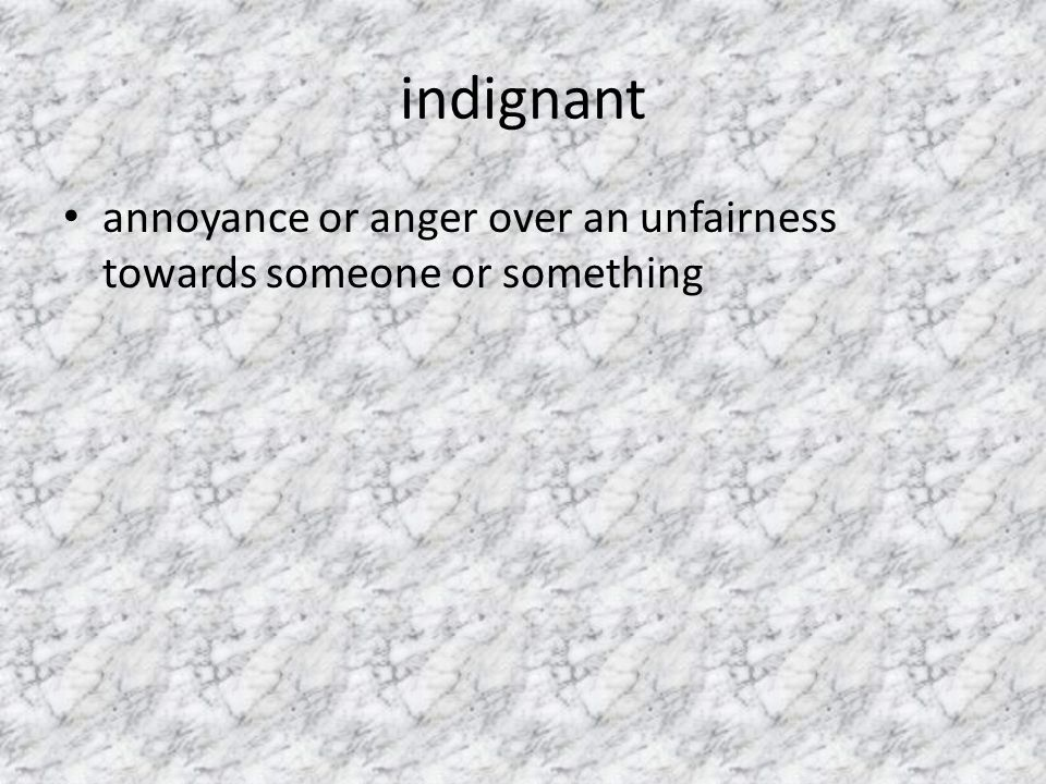 indignant annoyance or anger over an unfairness towards someone or something
