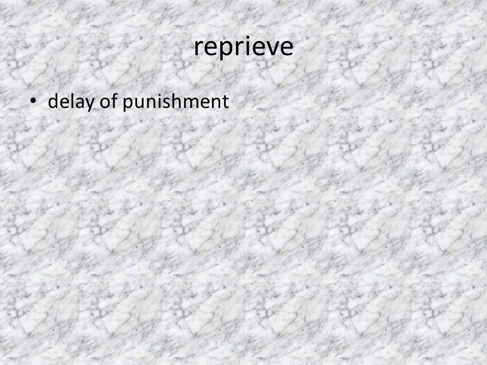 reprieve delay of punishment